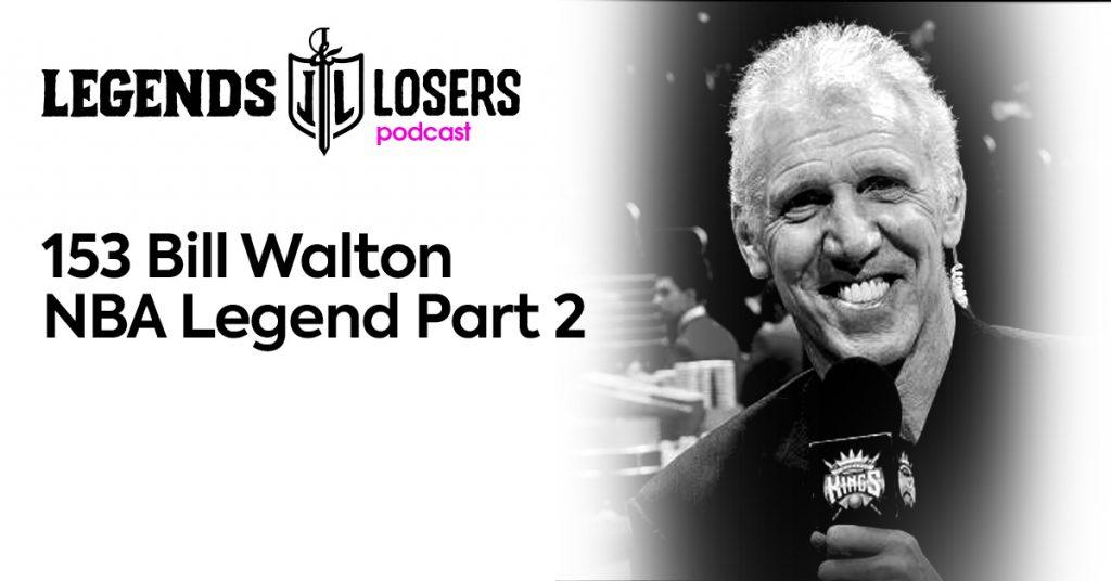 153: Bill Walton NBA Legend #2