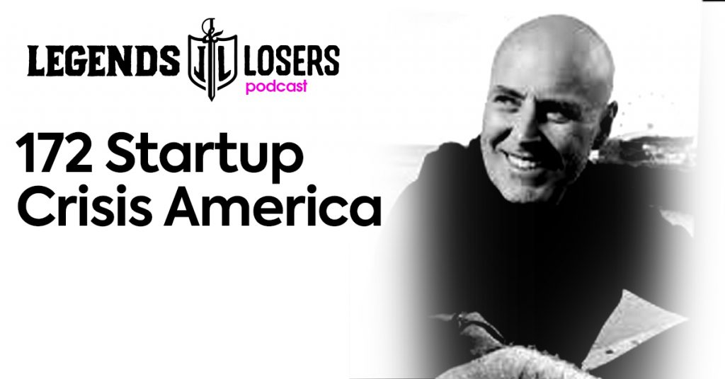 Legends and Losers Startup Crisis America