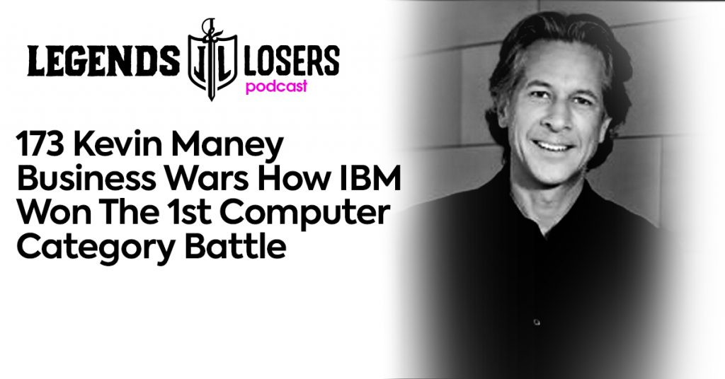 Kevin Maney Business Wars How IBM Won The 1st Computer Category Battle Legends and Losers