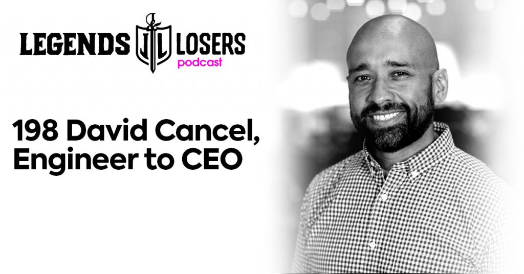 David Cancel, Engineer to CEO Legends and Losers