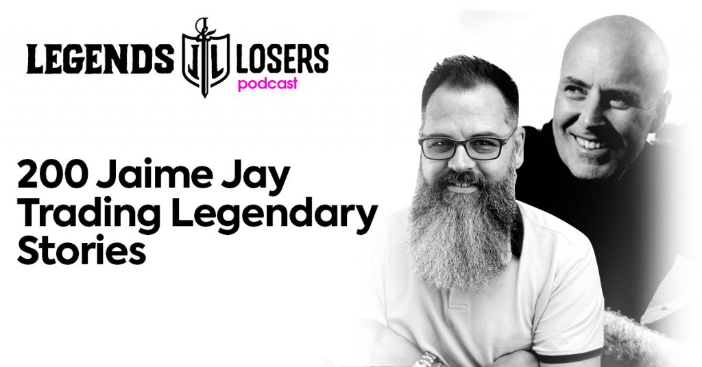 Jaime Jay Trading Legendary Stories Legends and Losers