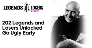 Legends and Losers Unlocked Go Ugly Early