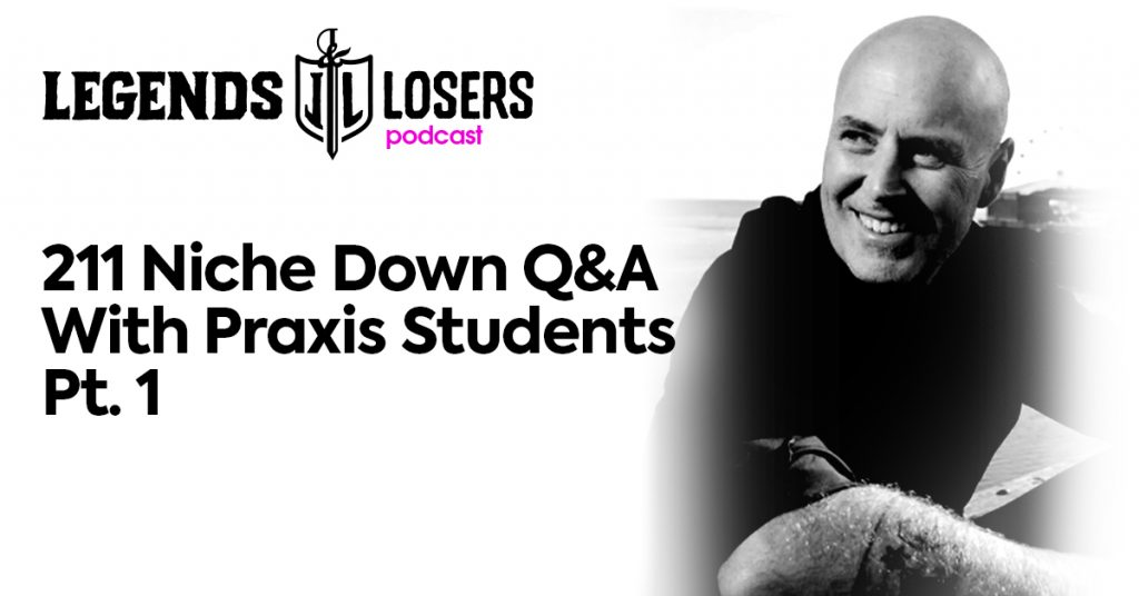Niche Down Q&A With Praxis Students Pt. 1 Legends and Losers