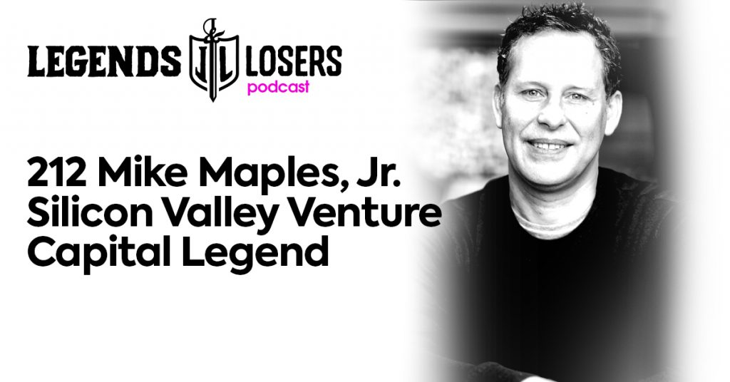 Mike Maples, Jr. Silicon Valley Venture Capital Legend Legends and Losers