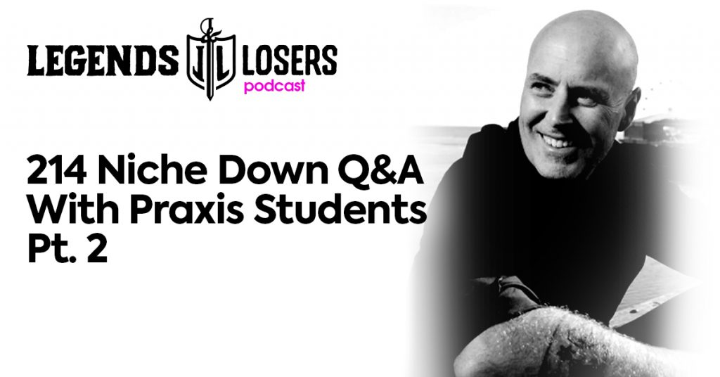 Niche Down Q&A With Praxis Students Pt. 2 Legends and Losers