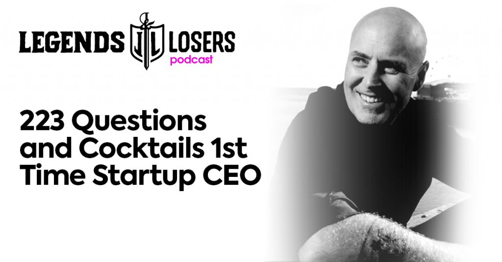 Questions and Cocktails 1st Time Startup CEO Legends and Losers