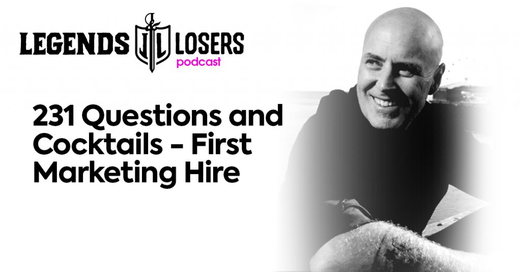 Questions and Cocktails First Marketing Hire Legends and Losers