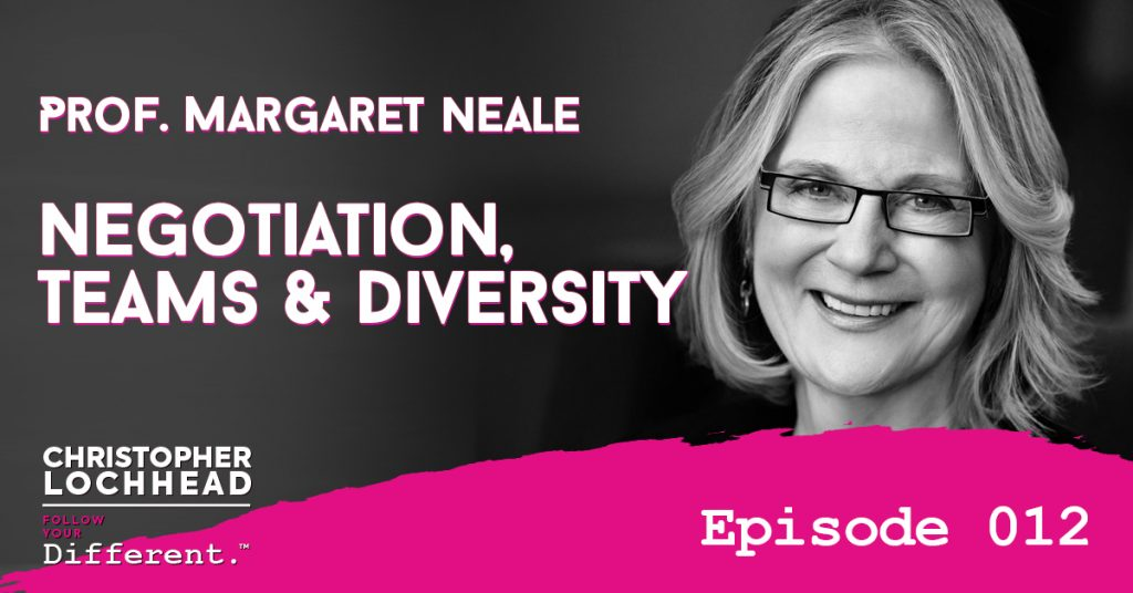 Negotiation, Teams & Diversity w/ Stanford Prof. Margaret Neale Follow Your Different™ Podcast