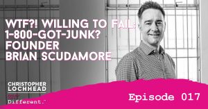 WTF Without Fail: 1-800-Got-Junk Founder Brian Scudamore Follow Your Different™ Podcast