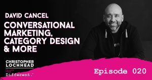 Conversational Marketing, Category Design & More w/ David Cancel Follow Your Different™ Podcast