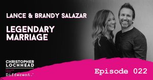 Legendary Marriage w/ Lance and Brandy Salazar Follow Your Different™ Podcast