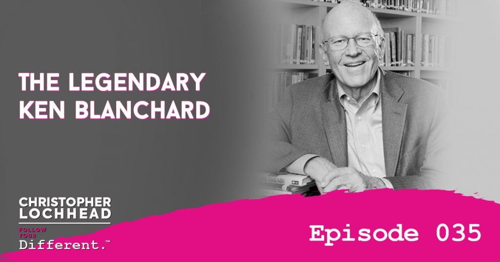 The Legendary Ken Blanchard Follow Your Different™ Podcast