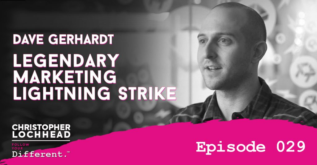 Legendary Marketing Lightning Strike Dave Gerhardt Drift Follow Your Different™ Podcast