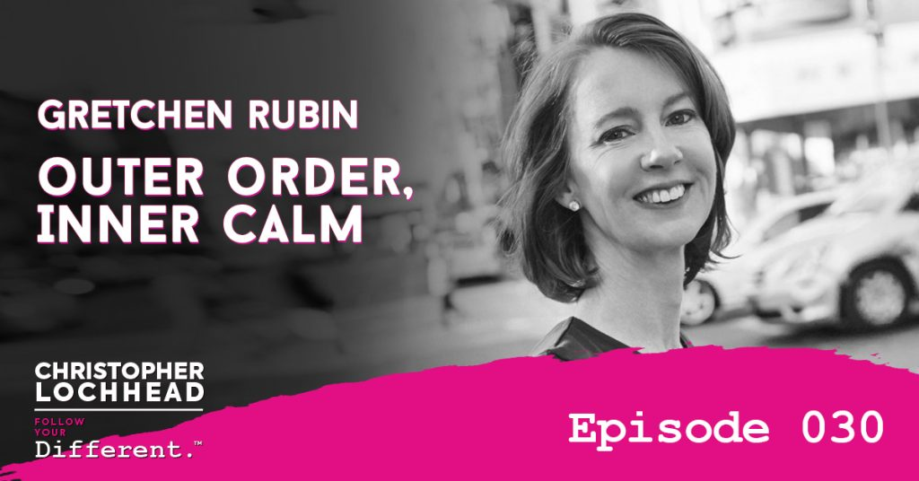 Gretchen Rubin Outer Order, Inner Calm Follow Your Different™ Podcast
