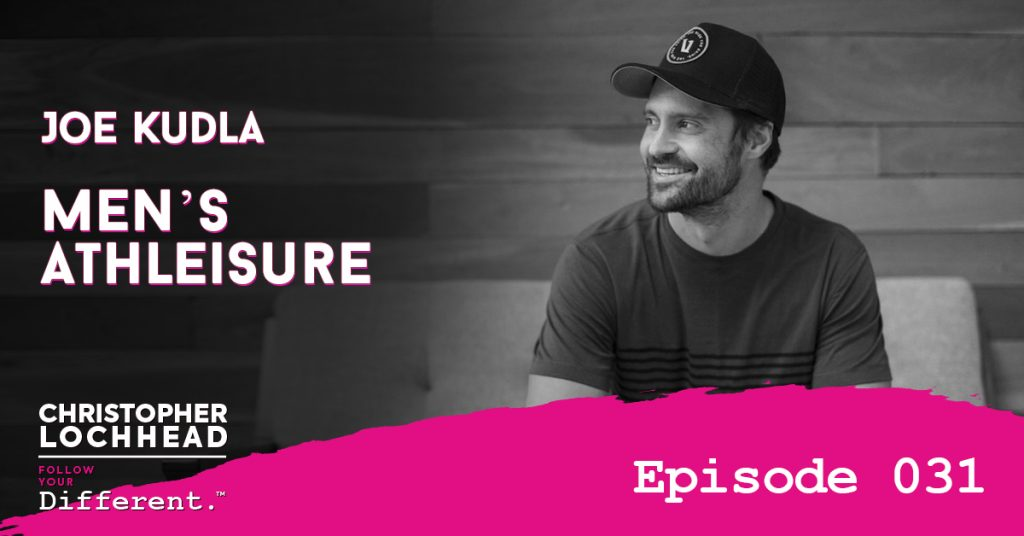 Men's Athleisure w/ Vuori Founder Joe Kudla Follow Your Different™ Podcast