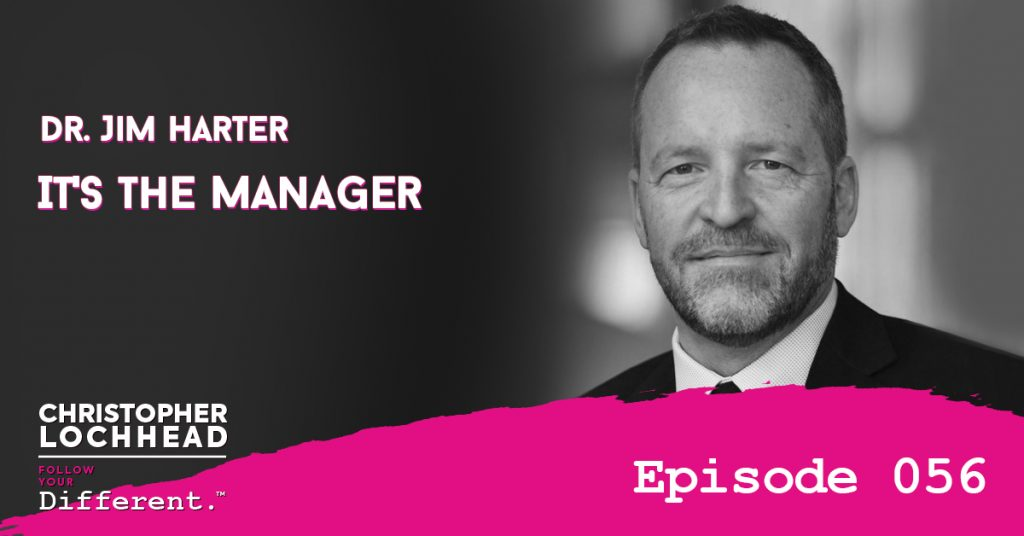 It's The Manager w/ Jim Harter Follow Your Different™ Podcast