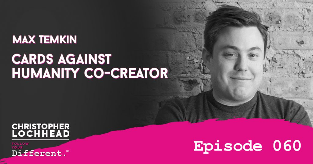 Cards Against Humanity Co-Creator Max Temkin Follow Your Different™ Podcast