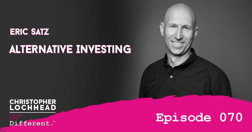 Alternative Investing w/ Eric Satz
