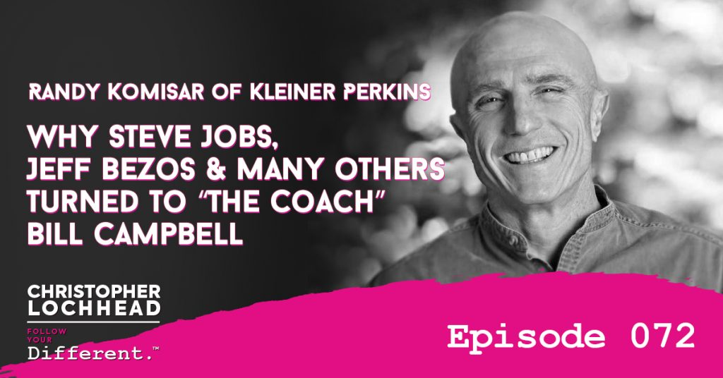 "072 Why Steve Jobs, Jeff Bezos & many others turned to ""The Coach"" Bill Campbell"
