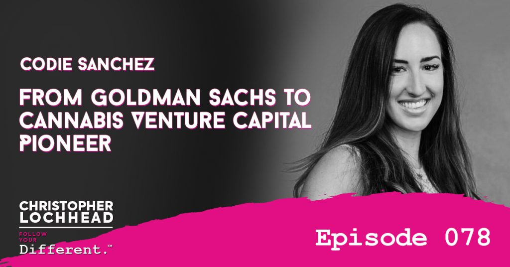 From Goldman Sachs To Cannabis Venture Capital Pioneer w/ Codie Sanchez