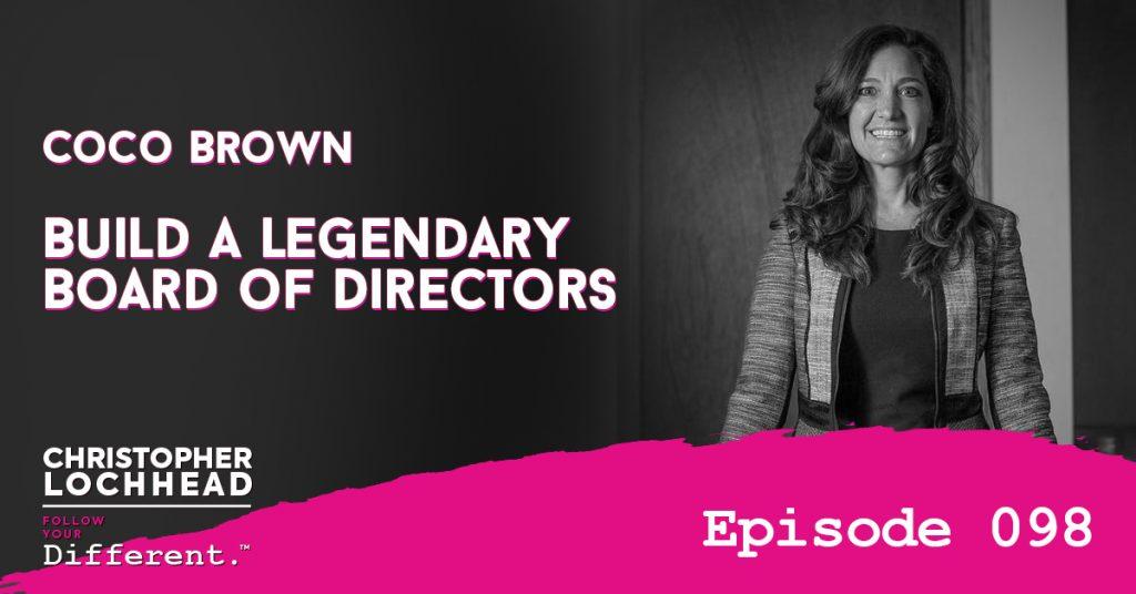 Build a legendary Board of Directors w/ Coco Brown