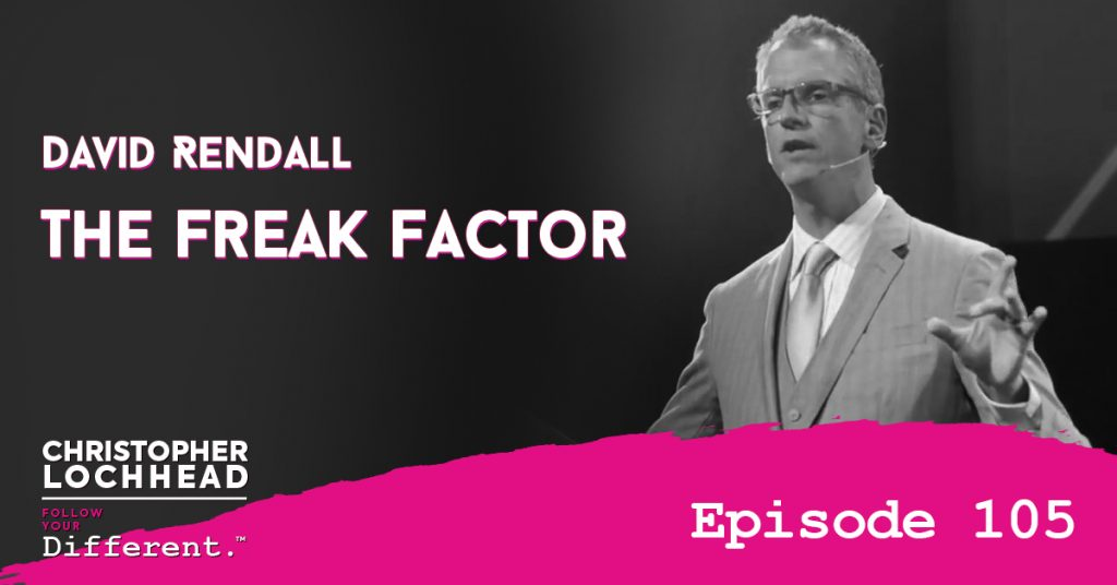 105 The Freak Factor w/ David Rendall