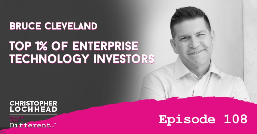 108 Top 1% of Enterprise Technology Investors Bruce Cleveland