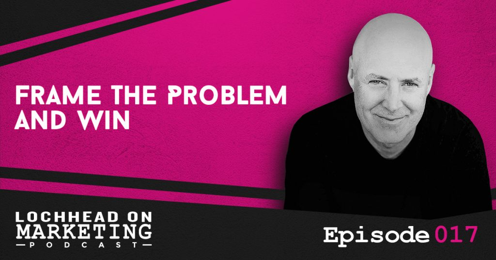 017 Frame the Problem and Win