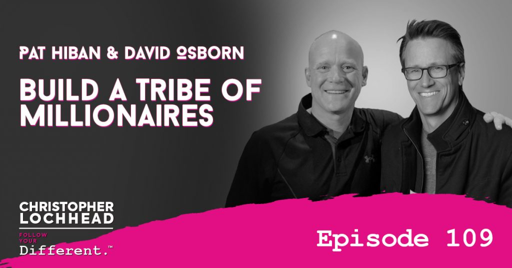 109 Build A Tribe of Millionaires w/ David Osbourne & Pat Hiban