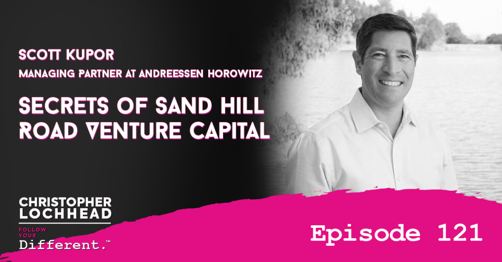 121 Secrets of Sand Hill Road Venture Capital, w/ Scott Kupor Managing Partner, Andreessen Horowitz