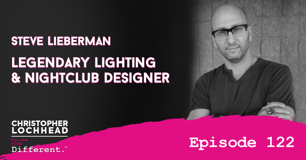 122 Steve Lieberman Legendary Lighting & Nightclub Designer