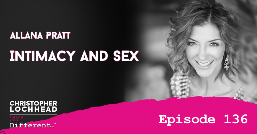 136 Intimacy & Sex W/Allana Pratt
