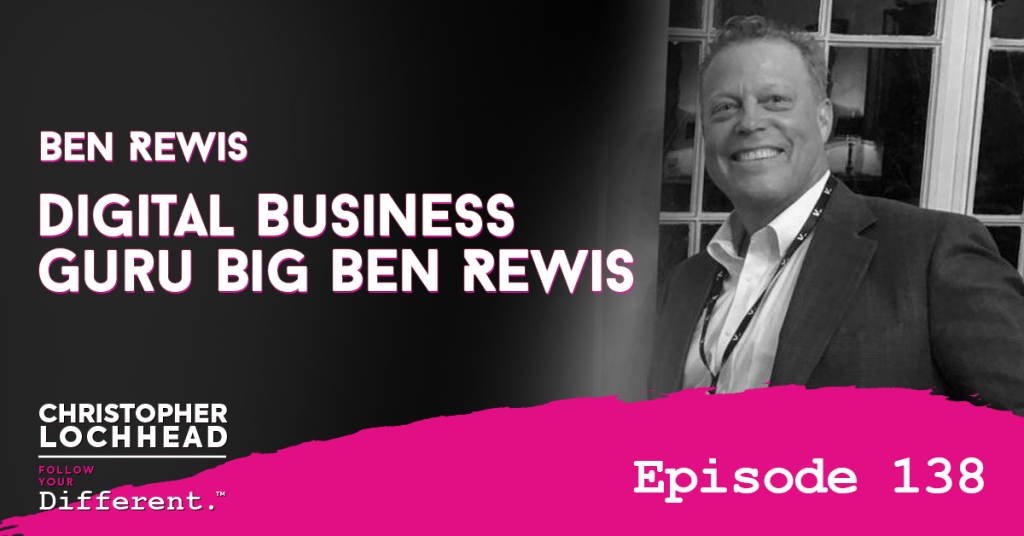 138 Digital Business Guru Big Ben Rewis