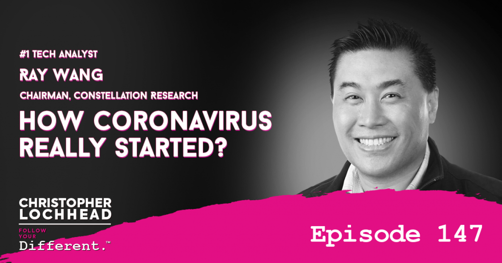 "147 How coronavirus really started? w/ #1 Tech Analyst R ""Ray"" Wang Chairman Constellation Research"