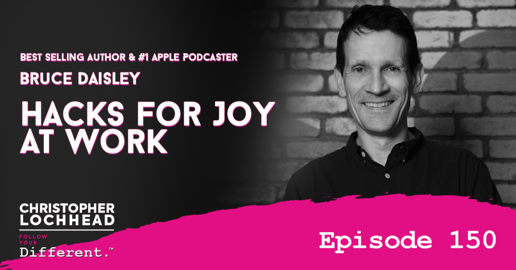 150 Hacks for Joy At Work w/ Best selling author & #1 Apple Podcaster Bruce Daisley