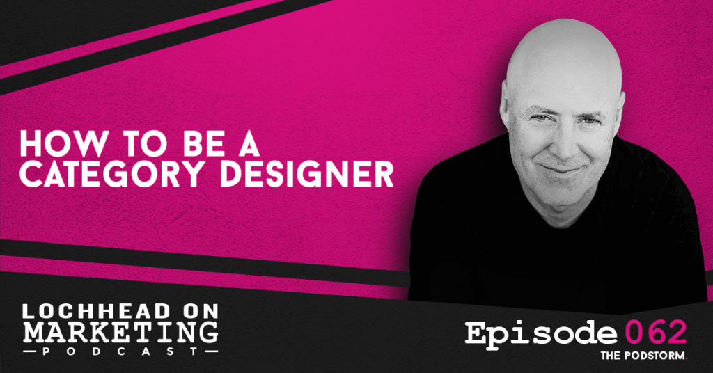 062 How to be a Category Designer | Marketing PodStorm 24