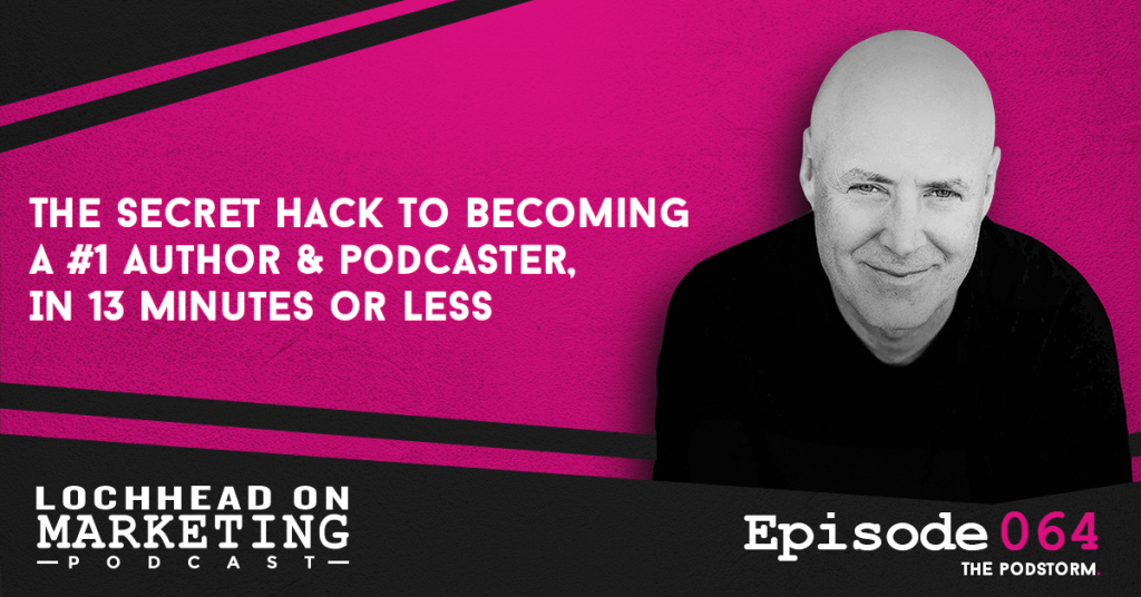 064 The Secret Hack To Becoming A #1 Author & Podcaster, In 13 Minutes or Less