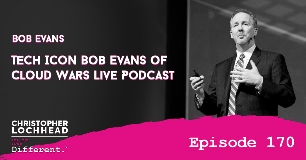 170 Tech Icon Bob Evans, of Cloud Wars Live Podcast