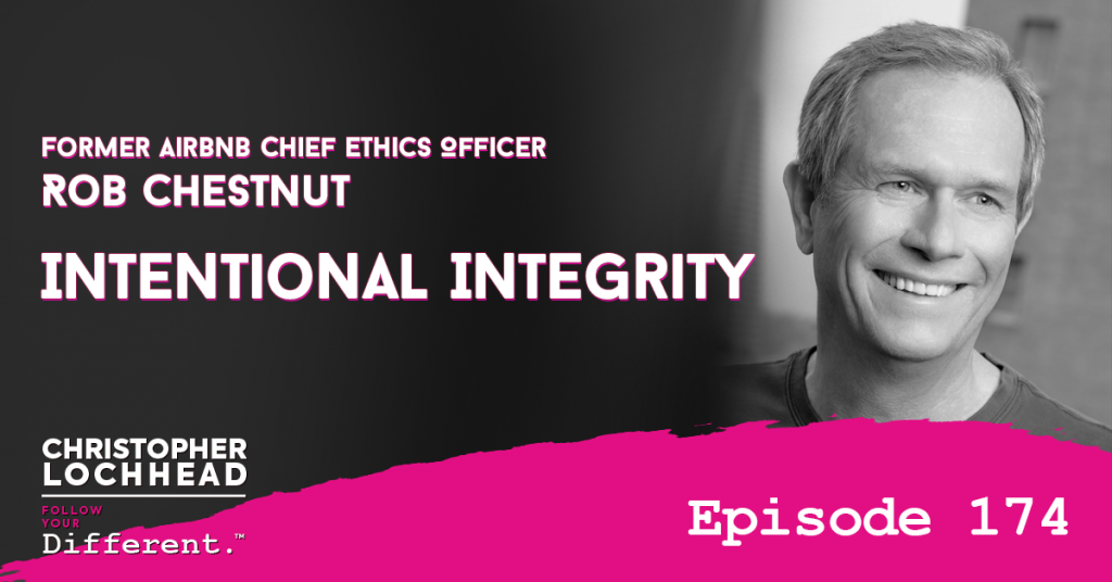 174 Intentional Integrity   Rob Chestnut, Former Airbnb Chief Ethics Officer