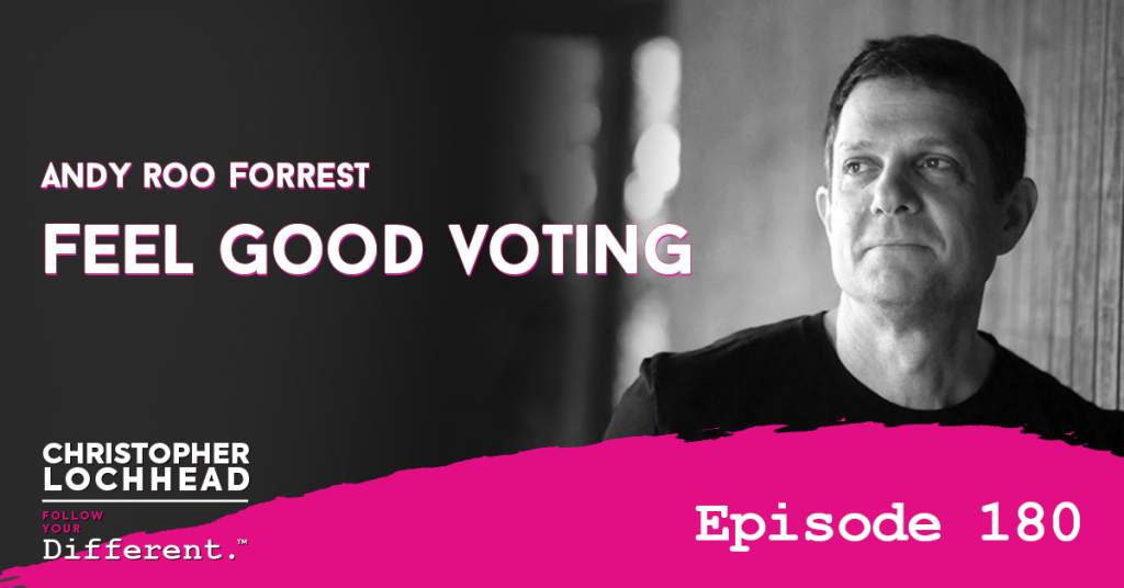 180 Feel Good Voting | Andy Roo Forrest
