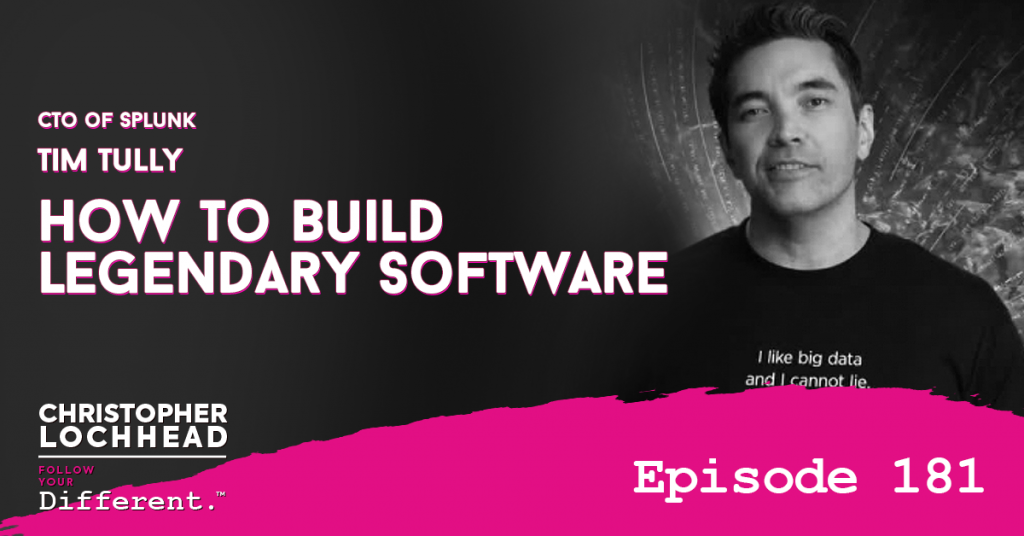 How To Build Legendary Software | Tim Tully CTO of Splunk