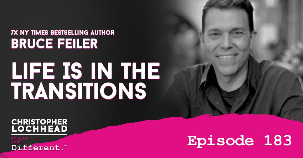 183 Life Is in the Transitions | Bruce Feiler, 7X NY Times Bestselling Author