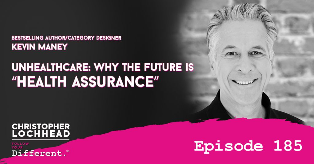 "185 UnHealthcare: Why The Future is ""Health Assurance"" 