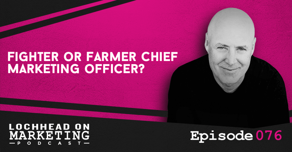 076 Fighter or Farmer Chief Marketing Officer