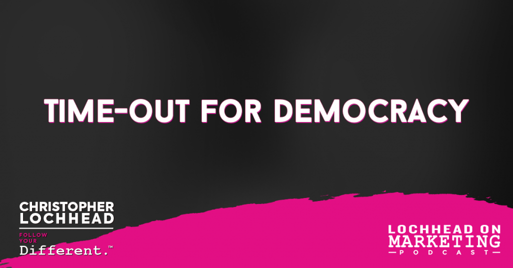Time out for democracy