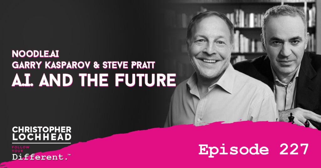 FYD - Episode 227 - Garry Kasparov & Steve Pratt